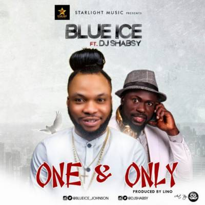 Mp3 Download – Blue Ice Ft  Dj Shabsy – One And Only – Naijaturnup