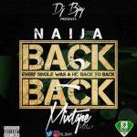 Dj Bjay – Naija Back 2 Back Mix Vol.1