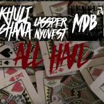 Khuli Chana ft. Cassper Nyovest & MDB – All Hail