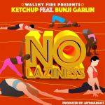 Ketchup ft. Bunji Garlin – No Laziness