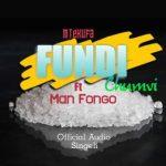 Mtekufa ft Man Fongo – Fundi Chumvi