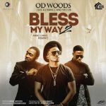 OD Woods – Bless My Way (Remix) ft. Ice Prince & Vector