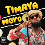 Timaya – Woyo
