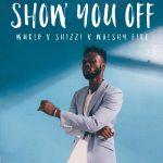 WurlD ft. Walshy Fire & Shizzi – Show You Off