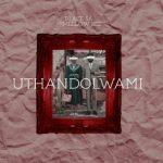 DJ Ace SA – Uthandolwami ft. Mellow Bee