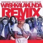 ScoobyNero – Washkalakunda (Remix) ft. Maraza, AB Crazy, Gigi Lamayne & MizDee