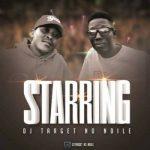 DJ Target No Ndile – Starring