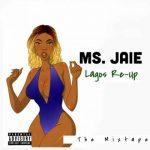 Ms Jaie – Lagos Re-Up