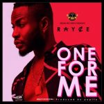 Rayce – One For Me