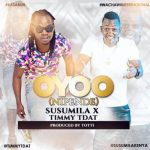 Susumila ft TimmyTDat – Oyoo
