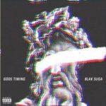 Blak Suga – Gods Timing EP