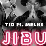 TID Ft Melk – JIBU