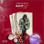 Black Magic – Trouble Ft. Myst