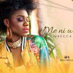 Becca – Me Ni Waa