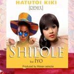 Shilole – Hatutoi Kiki (Remix) Ft Iyo