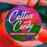 LeriQ & DJ Tunez – Cotton Candy Ft. Burna Boy