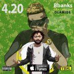 B Banks – 4.20 Ft. Olamide