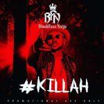 BlackFace Naija – Killah