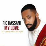 Ric Hassani – My Love Ft. Johnny Drille & Tjan