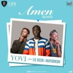 Yovi – Amen (Remix) ft. Lil Kesh x Mayorkun