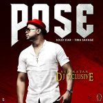 DJ Xclusive – Pose Ft. Tiwa Savage & Solid Star