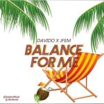 Davido x Jfem – Balance For Me