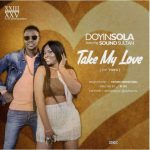 Doyinsola – Take My Love Ft. Sound Sultan