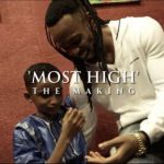 Flavour Ft. Semah – Most High (The Making)