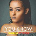 Vanila – YOU KNOW Ft. Ryan