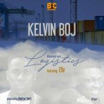 Kelvin BOJ  – Based On Logistics Ft. Efe