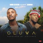 Mr Ever – Oluwa Ft. Zoro