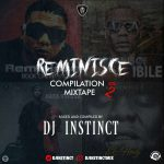 Dj Instinct – Reminisce Compilation Mixtape Vol. 2