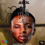 Adol – Go Down Low Ft. Small Doctor