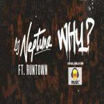DJ Neptune – Why Ft. Runtown