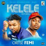 Oritse Femi – Kelele ft. Olamide