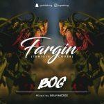 BOG – Fargin (Teniola's Cover)