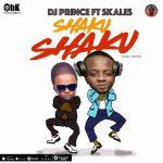 DJ Prince  – Shaku Shaku ft. Skales