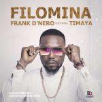 Frank D'Nero – Filomina Ft Timaya