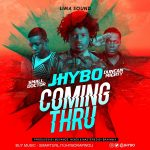 Jhybo – Coming Thru ft. Small Doctor & Duncan Mighty