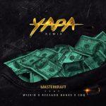 Masterkraft – Yapa (Remix) ft. Wizkid, Reekado Banks & CDQ