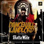 Shatta Wale – Dancehall Landlord (Timaya & Patoranking Diss)