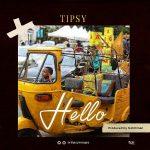 Tipsy – Hello