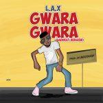 L.A.X – Gwara Gwara
