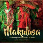Rayvanny – Makulusa ft. DJ Maphorisa & Dj Buckz