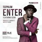 Teephlow – Enter ft. Edem
