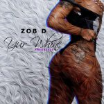 Zob D – Yur Whine (Freestyle)
