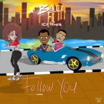 Baci – Follow You (Remix) Ft. Ice Prince