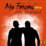 Benjamin wa Mambo Jambo – My Friend (Remix) Ft. 20% & Baghdad