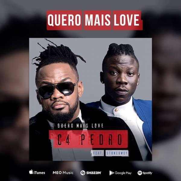 Mp3 Download – C4 Pedro - Quero Mais Love ft  Stonebwoy – Naijaturnup