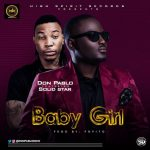 Don Pablo – Baby Girl Ft Solidstar